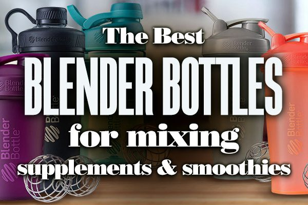 Best Blender Bottles