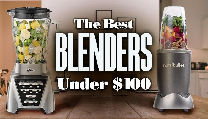 BestBlendersUnder100