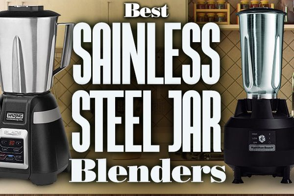 Best Stainless Steel Jar Blenders
