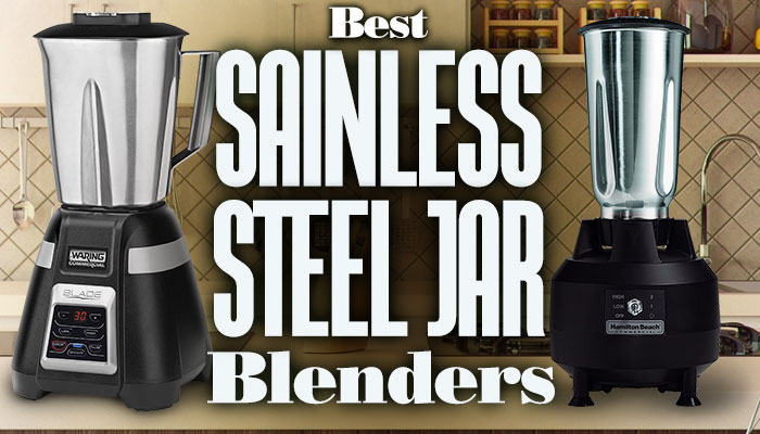 BestStainlessSteelJarBlenders