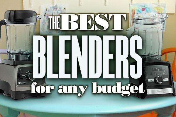 The Best Blenders For Any Budget