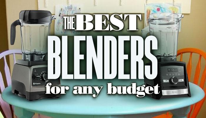 TheBestBlendersForAnyBudget
