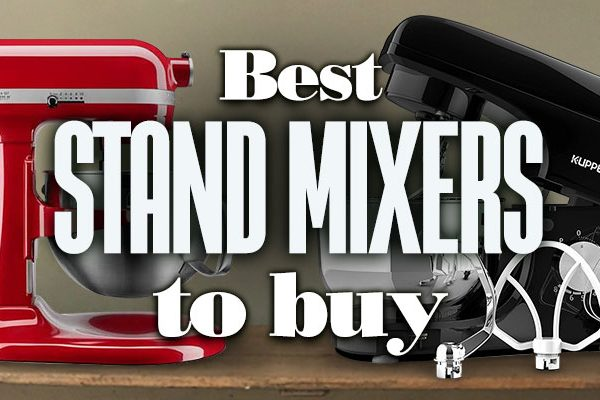 Best Stand Mixers to Buy