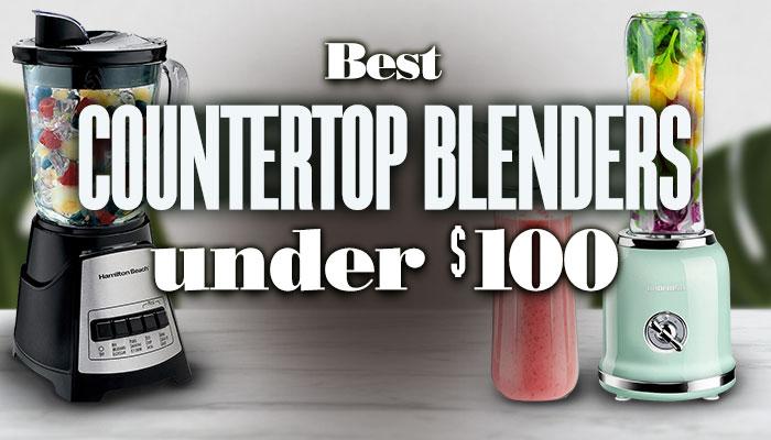 BestCountertopBlendersUnder100